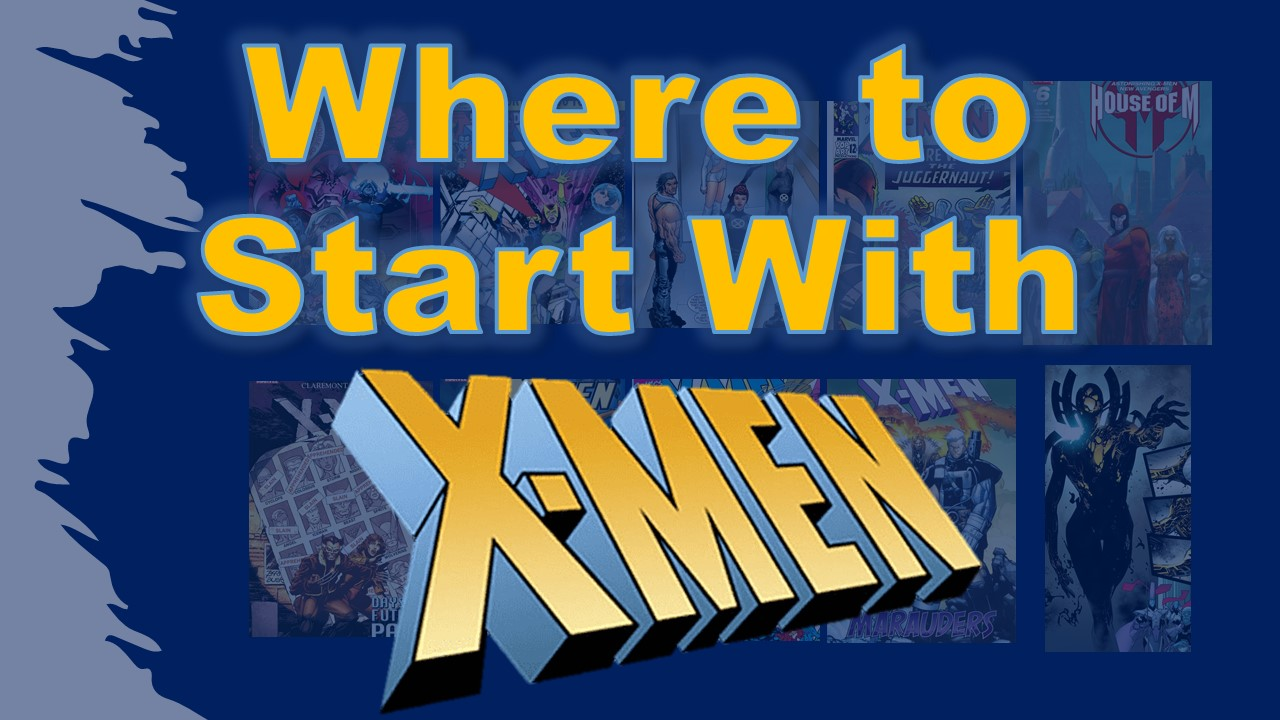 Where to start with X-Men comic books?